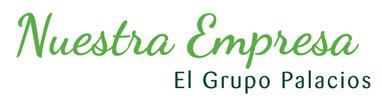 Nuestra Empresa, el Grupo Palacios